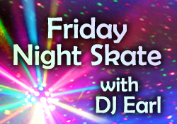 Friday Night Skate with DJ Earl